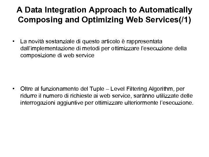 A Data Integration Approach to Automatically Composing and Optimizing Web Services(/1) • La novità