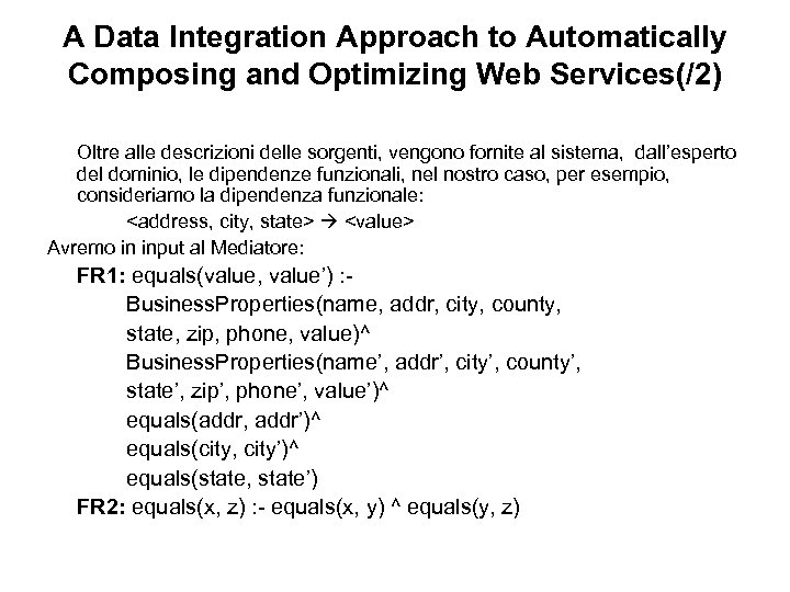 A Data Integration Approach to Automatically Composing and Optimizing Web Services(/2) Oltre alle descrizioni