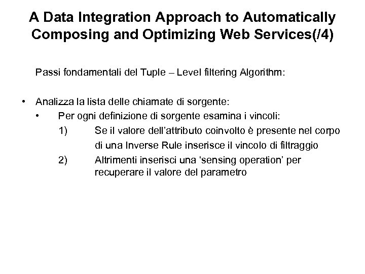 A Data Integration Approach to Automatically Composing and Optimizing Web Services(/4) Passi fondamentali del