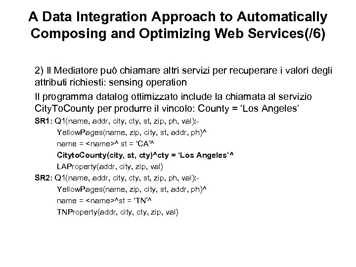 A Data Integration Approach to Automatically Composing and Optimizing Web Services(/6) 2) Il Mediatore