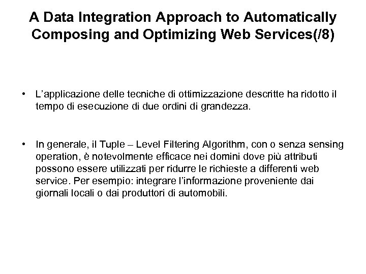 A Data Integration Approach to Automatically Composing and Optimizing Web Services(/8) • L'applicazione delle