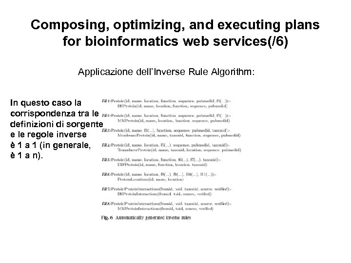 Composing, optimizing, and executing plans for bioinformatics web services(/6) Applicazione dell'Inverse Rule Algorithm: In