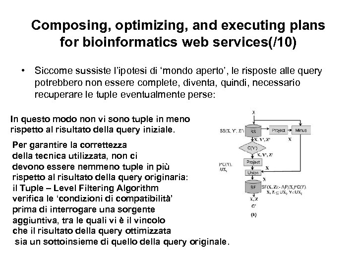 Composing, optimizing, and executing plans for bioinformatics web services(/10) • Siccome sussiste l'ipotesi di