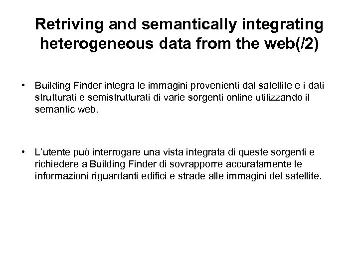 Retriving and semantically integrating heterogeneous data from the web(/2) • Building Finder integra le