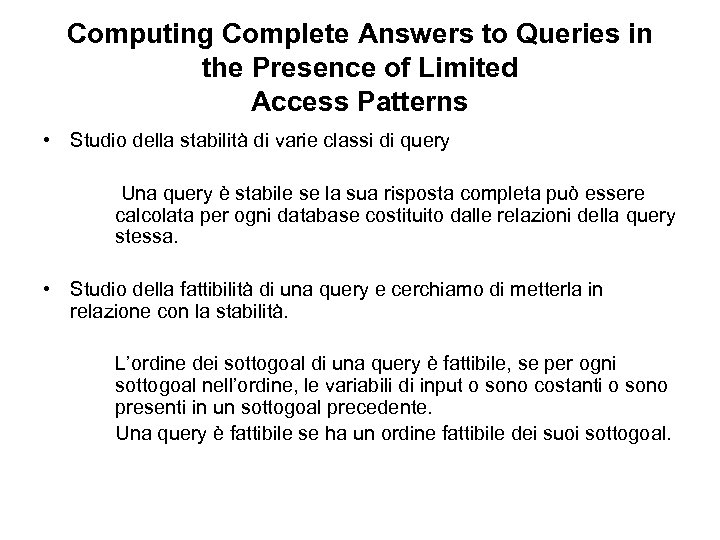 Computing Complete Answers to Queries in the Presence of Limited Access Patterns • Studio