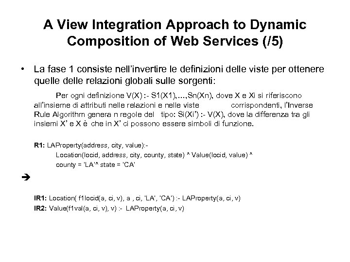 A View Integration Approach to Dynamic Composition of Web Services (/5) • La fase