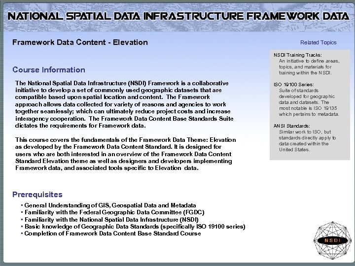Framework Data Content - Elevation Course Information The National Spatial Data Infrastructure (NSDI) Framework