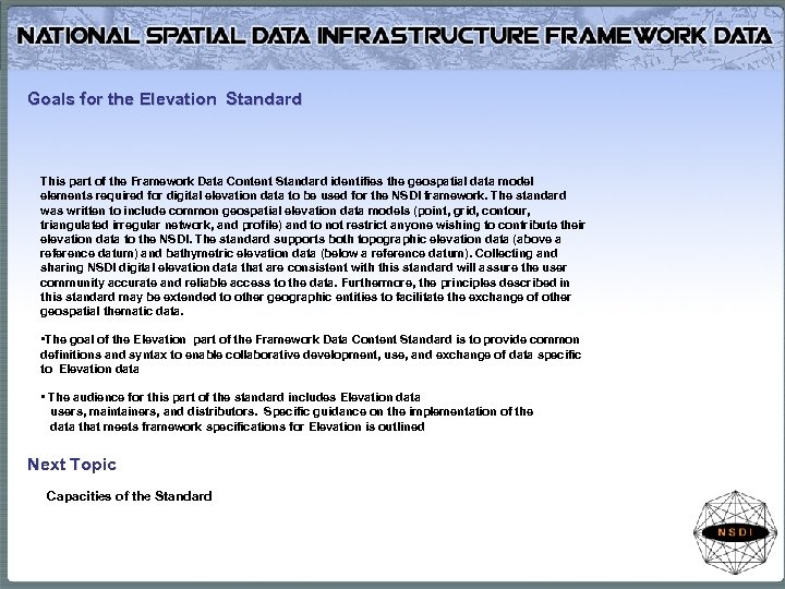 Goals for the Elevation Standard This part of the Framework Data Content Standard identifies