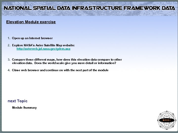 Elevation Module exercise 1. Open up an Internet browser 2. Explore NASA's Aster Satellite