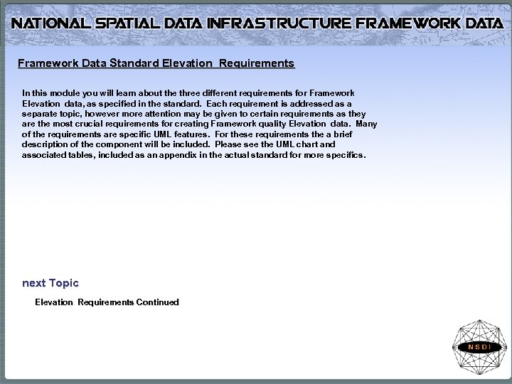 Framework Data Standard Elevation Requirements In this module you will learn about the three