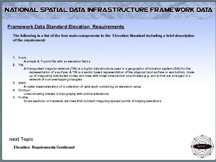 Framework Data Standard Elevation Requirements The following is a list of the four main