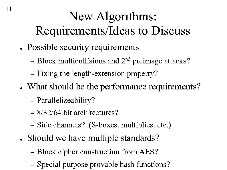 11 New Algorithms: Requirements/Ideas to Discuss ● Possible security requirements – – ● Block