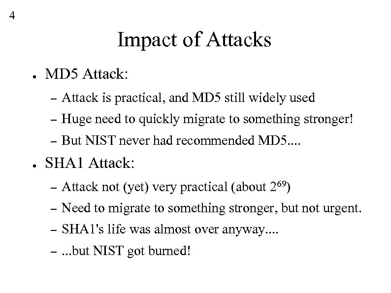 4 Impact of Attacks ● MD 5 Attack: – – Huge need to quickly