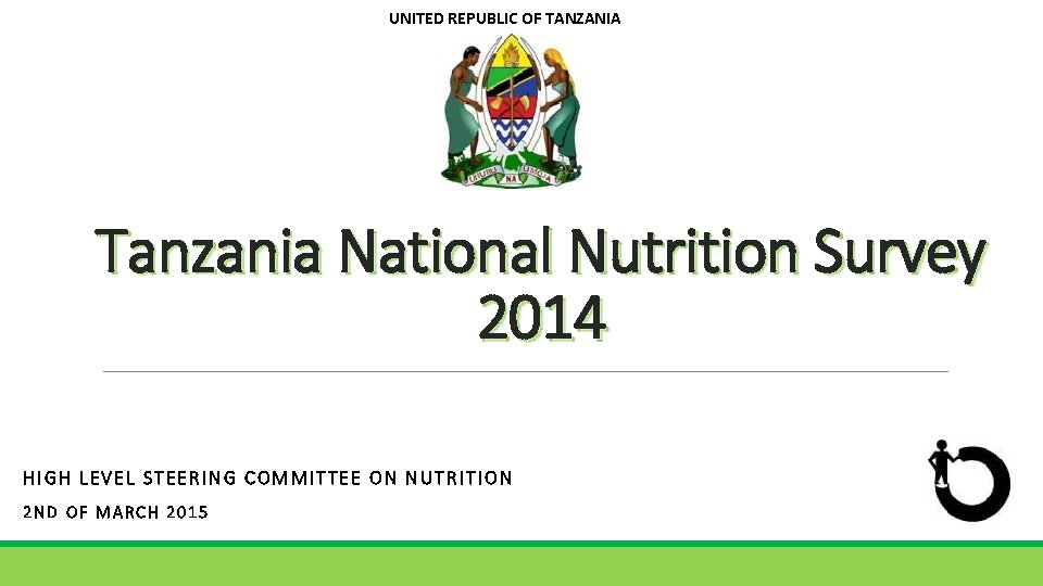 UNITED REPUBLIC OF TANZANIA Tanzania National Nutrition Survey 2014 HIGH LEVEL STEERING COMMITTEE ON