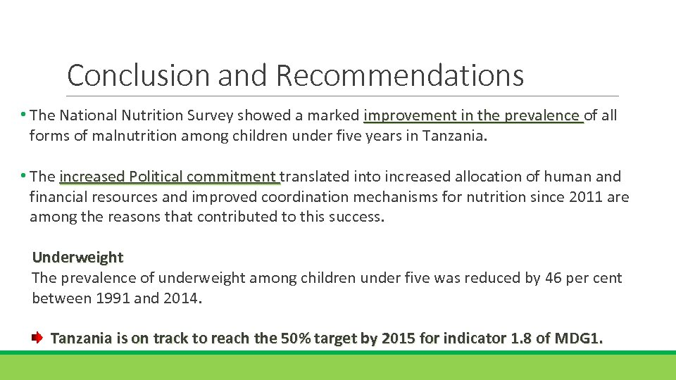 Conclusion and Recommendations • The National Nutrition Survey showed a marked improvement in the