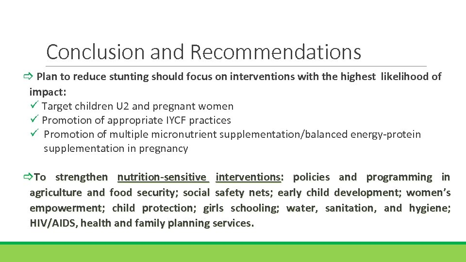 Conclusion and Recommendations Plan to reduce stunting should focus on interventions with the highest