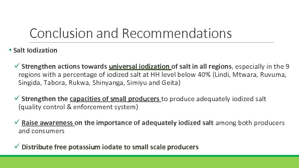 Conclusion and Recommendations • Salt Iodization ü Strengthen actions towards universal iodization of salt