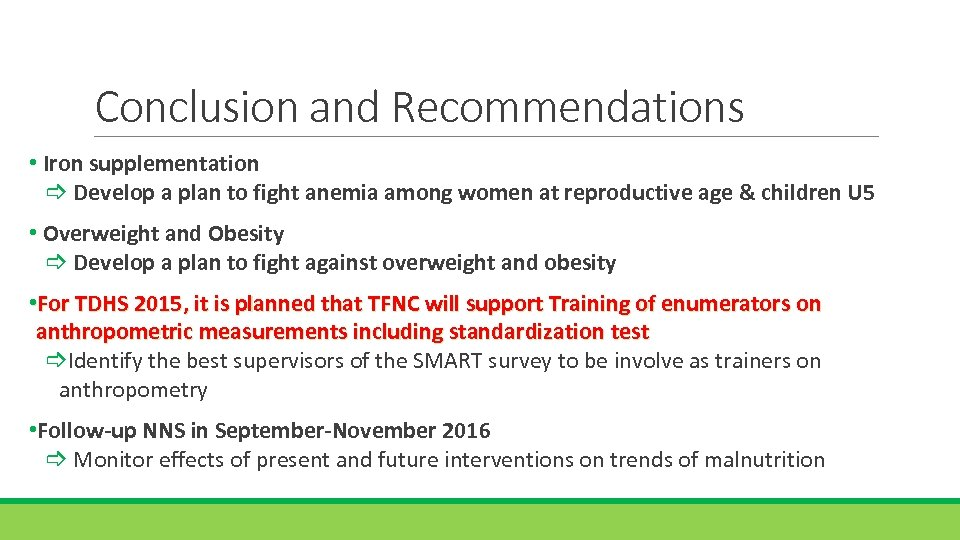 Conclusion and Recommendations • Iron supplementation Develop a plan to fight anemia among women