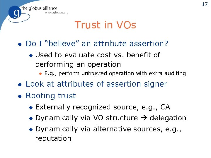 """17 Trust in VOs l Do I """"believe"""" an attribute assertion? u Used to"""