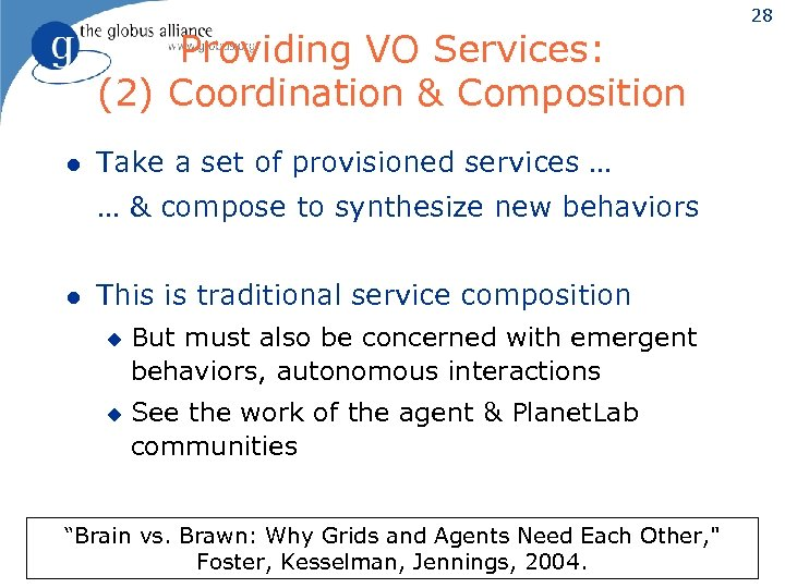 Providing VO Services: (2) Coordination & Composition l Take a set of provisioned services