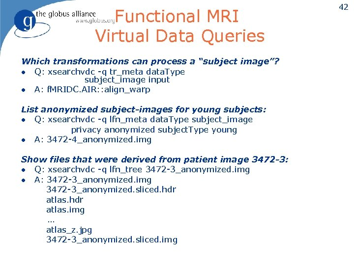 """Functional MRI Virtual Data Queries Which transformations can process a """"subject image""""? l Q:"""