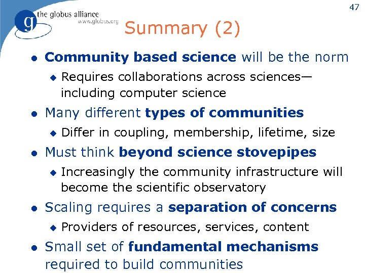 47 Summary (2) l Community based science will be the norm u l Many