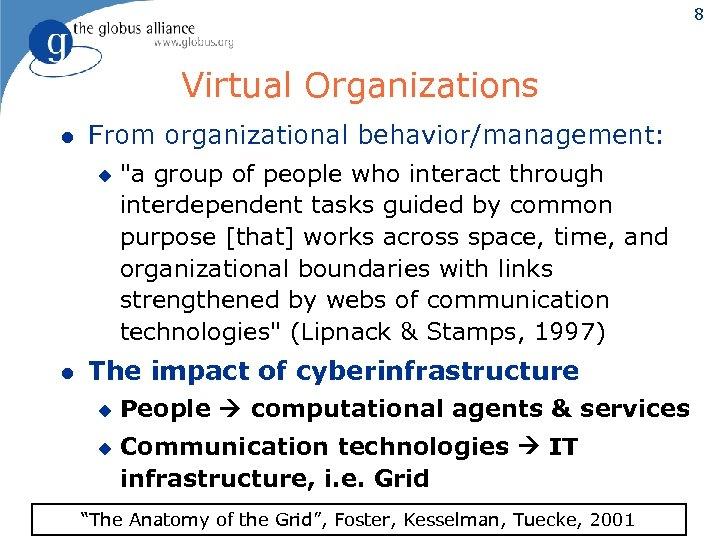 8 Virtual Organizations l From organizational behavior/management: u l