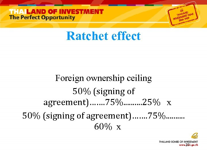 Ratchet effect Foreign ownership ceiling 50% (signing of agreement)……. 75%. . 25% x 50%