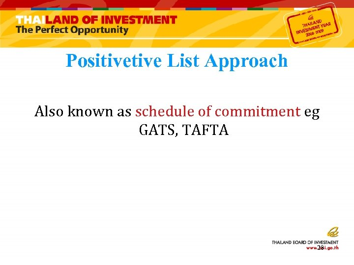 Positive List Approach Also known as schedule of commitment eg GATS, TAFTA 28