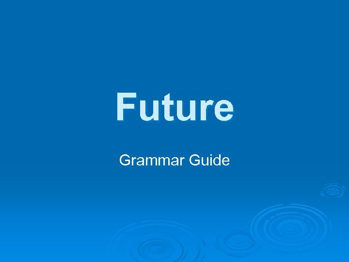 Future Grammar Guide