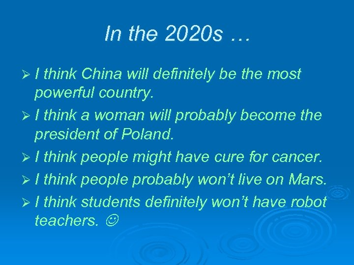 In the 2020 s … Ø I think China will definitely be the most