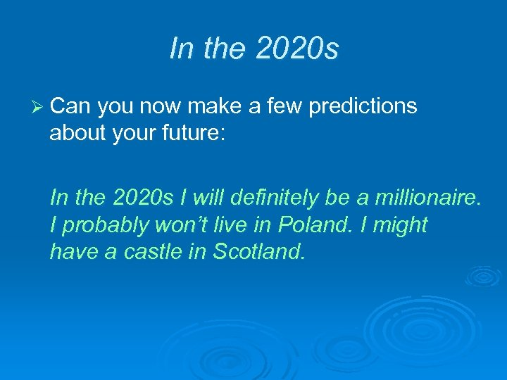 In the 2020 s Ø Can you now make a few predictions about your
