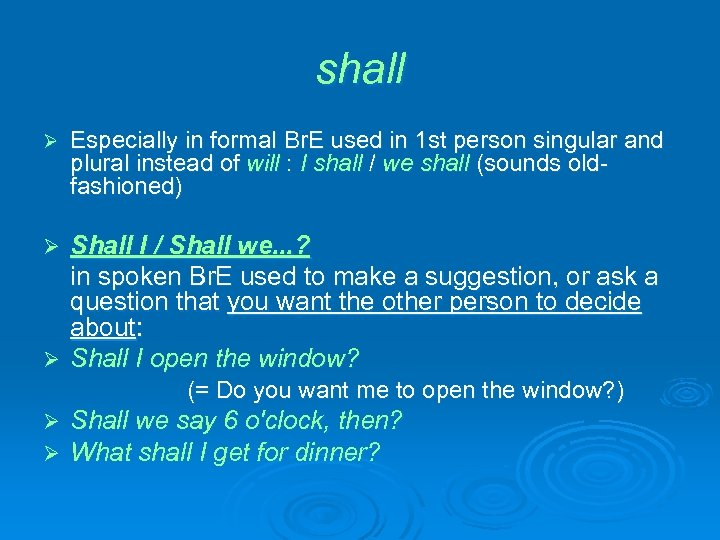 shall Ø Especially in formal Br. E used in 1 st person singular and
