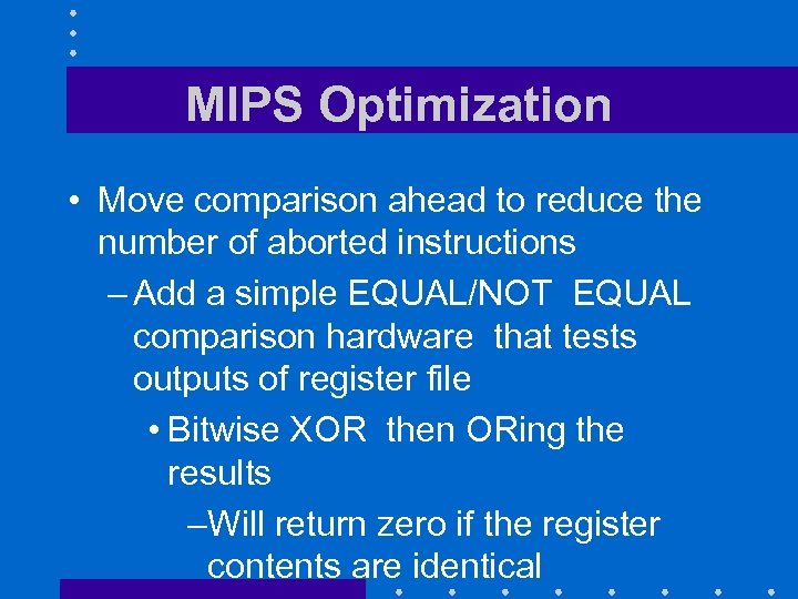 MIPS Optimization • Move comparison ahead to reduce the number of aborted instructions –