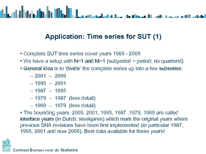 Application: Time series for SUT (1) • Complete SUT time series cover years 1969