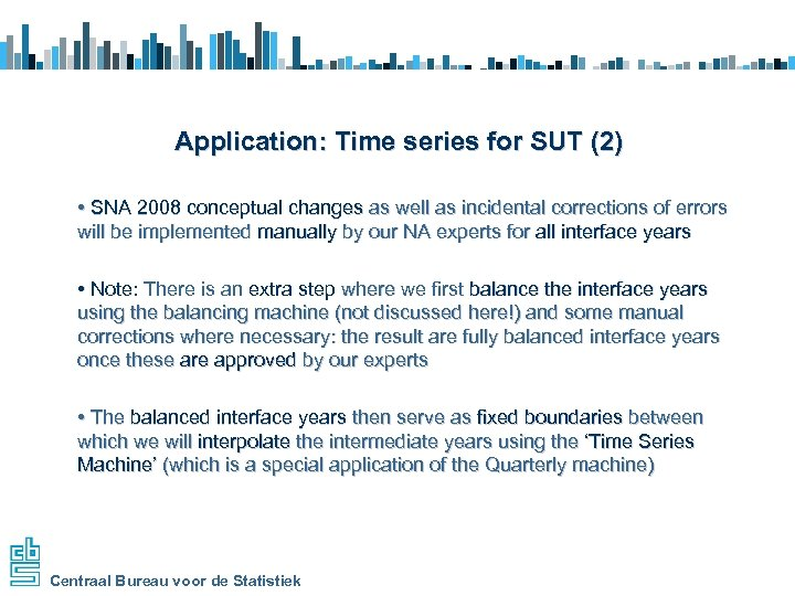 Application: Time series for SUT (2) • SNA 2008 conceptual changes as well as
