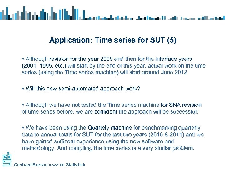 Application: Time series for SUT (5) • Although revision for the year 2009 and