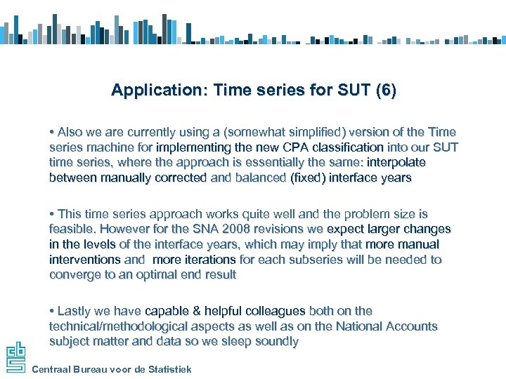 Application: Time series for SUT (6) • Also we are currently using a (somewhat