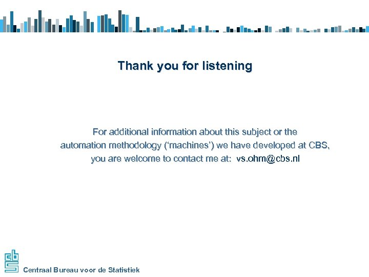 Thank you for listening For additional information about this subject or the automation methodology
