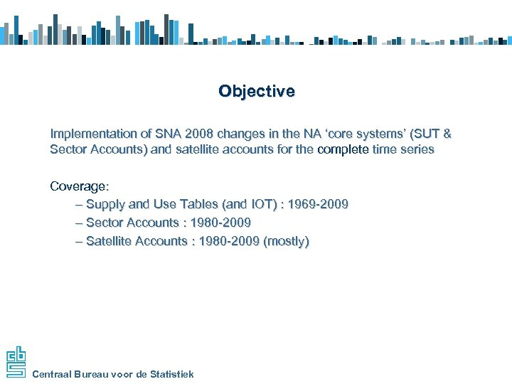 Objective Implementation of SNA 2008 changes in the NA 'core systems' (SUT & Sector