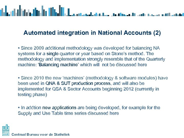 Automated integration in National Accounts (2) • Since 2009 additional methodology was developed for