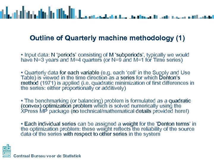 Outline of Quarterly machine methodology (1) • Input data: N 'periods' consisting of M