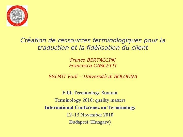 Création de ressources terminologiques pour la traduction et la fidélisation du client Franco BERTACCINI