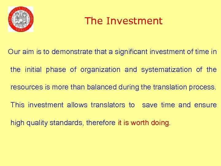 The Investment Our aim is to demonstrate that a significant investment of time in
