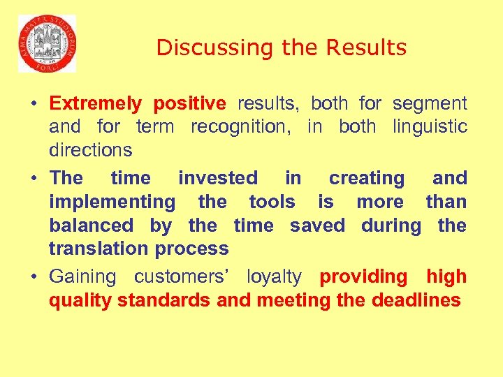 Discussing the Results • Extremely positive results, both for segment and for term recognition,
