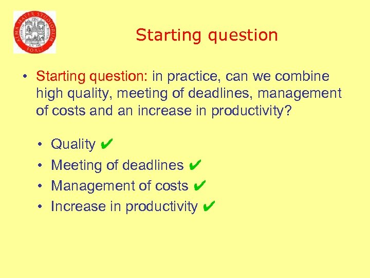 Starting question • Starting question: in practice, can we combine high quality, meeting of
