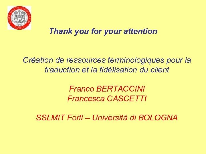 Thank you for your attention Création de ressources terminologiques pour la traduction et la