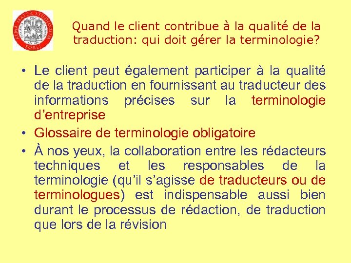 Quand le client contribue à la qualité de la traduction: qui doit gérer la