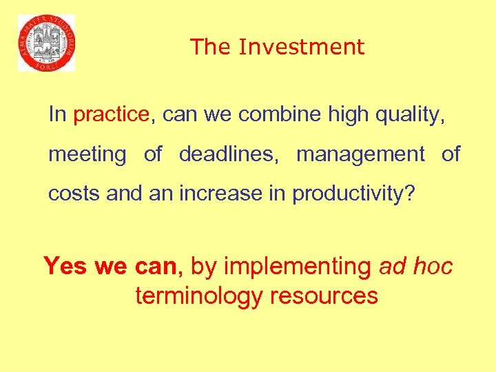 The Investment In practice, can we combine high quality, meeting of deadlines, management of