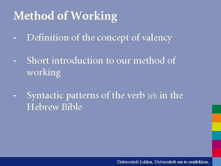 Method of Working - Definition of the concept of valency - Short introduction to